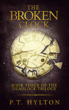 The Broken Clock (Deadlock Trilogy #3)