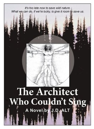 The Architect Who Couldnt Sing J. D. Alt