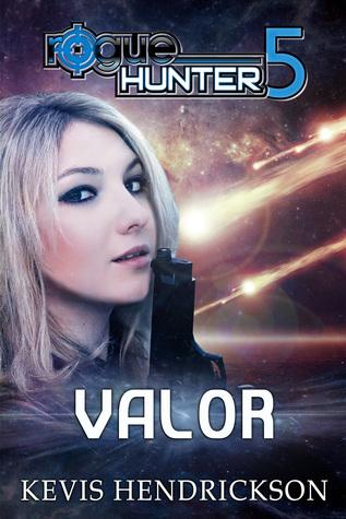 Valor (Rogue Hunter #5) Kevis Hendrickson