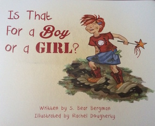 Is That For a Boy or a Girl? S. Bear Bergman