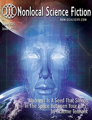 Nonlocal Science Fiction, Issue #2 by Daniel J. Dombrowski