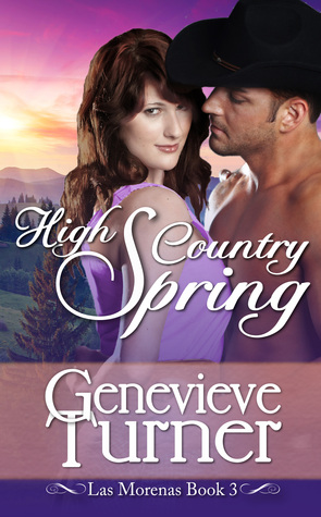 High Country Spring (Las Morenas, #3)