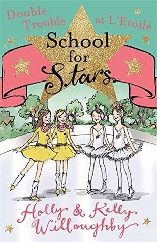 School for Stars 5: Double Trouble at LEtoile  by  Holly Willoughby