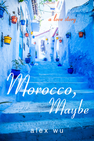 Morocco, Maybe by Alex P. Wu