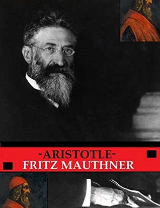 Aristotle (2015 Translation)  by  Fritz Mauthner
