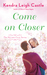 Come On Closer (Harvest Cove, #4) by Kendra Leigh Castle