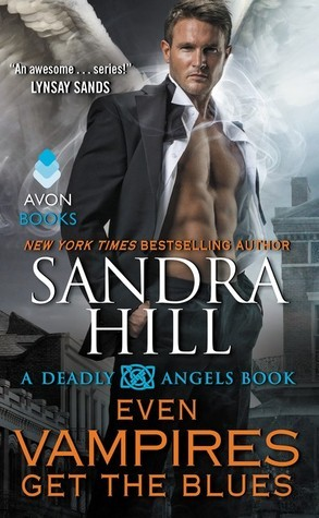 Even Vampires Get the Blues (Deadly Angels, #6)