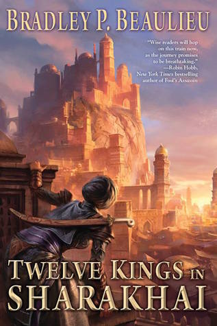 Twelve Kings in Sharakhai (The Song of Shattered Sands #1)