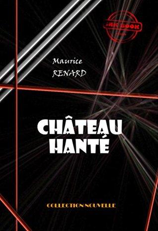 Château hanté Maurice Renard