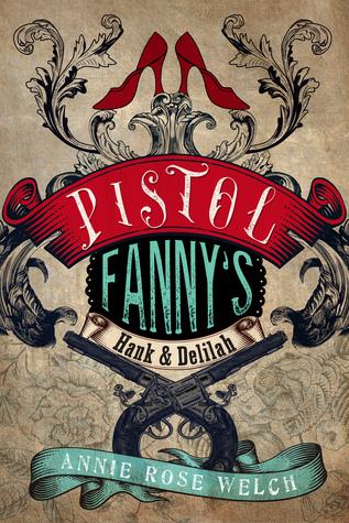 Pistol Fanny's Hank & Delilah