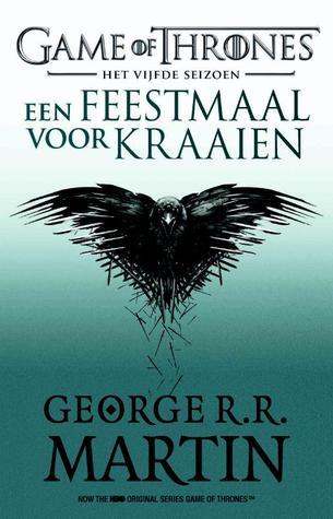 Een feestmaal voor kraaien (Game of Thrones #4) – George R. R. Martin