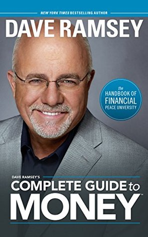 Dave Ramseys Complete Guide To Money: The Handbook of Financial Peace University  by  Dave Ramsey