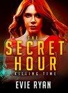 The Secret Hour (Killing Time, #1)