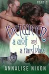 Between a Wolf and a Hard Place -Part 2: (BBW Shifter Menage) (BBW Shifter Menage - Between a Wolf and a Hard Pla)