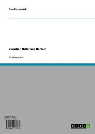Zwischen Hitler und Henlein  by  Nina Dombrowsky