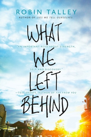 3 Reasons To Read… What We Left Behind by Robin Talley