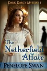 The Netherfield Affair: A Pride and Prejudice Variation: (Dark Darcy series #1)