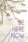Be Here Now (Cedar Creek, #2)