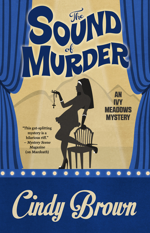 The Sound of Murder (An Ivy Meadows Mystery #2) by Cindy Brown