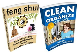Organization and Feng Shui Boxed Set Bundle : Bring Harmony To Your Home - Save Money and Simplify Your Life: Learn: How To Organize - Declutter, How To ... (Boxed Set Bundle Books By Sam Siv Book 1)  by  Sam Siv