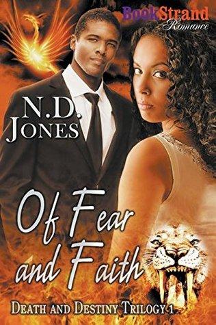 Of Fear and Faith by N.D. Jones