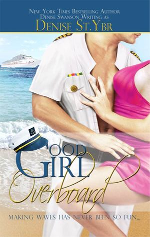 Good Girl Overboard (Change of Heart  #1)