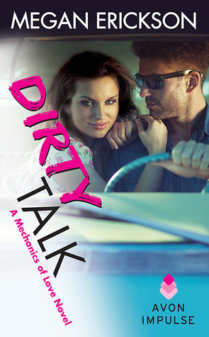 Blog Tour: Review/Promo – Dirty Talk (Mechanics of Love #2) by Megan Erickson
