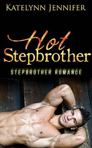 Romance: Hot Stepbrother  by  Katelynn Jennifer