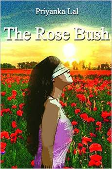 The Rose Bush by Priyanka Lal