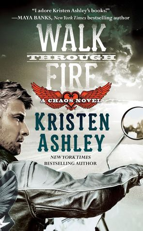 [ARC Review] Walk Through Fire by Kristen Ashley