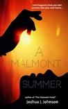 A Malmont Summer by Joshua J. Johnson