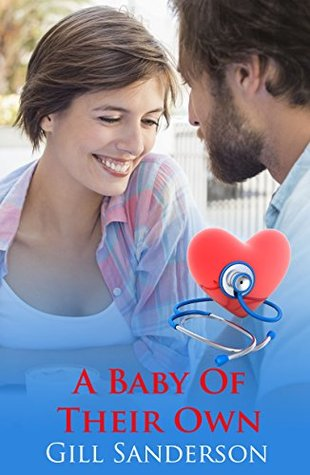A Baby of Their Own - An Accent Amour Medical Romance  by  Gill Sanderson