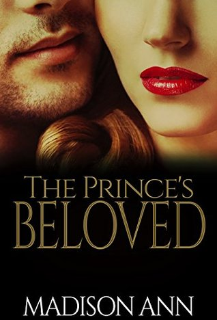The Princes Beloved (Royals of Dubai Series #6)  by  Madison Ann