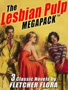The Lesbian Pulp MEGAPACK TM: Three Complete Novels