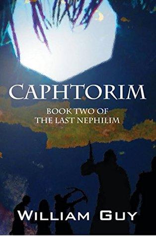 Caphtorim: Book Two of The Last Nephilim William Guy