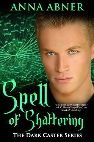 Spell of Shattering (Dark Caster Series, Book 4)