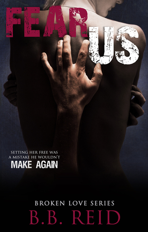 Fear Us (Broken Love, #3)