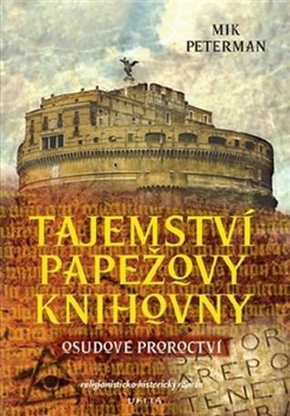 Osudové proroctví (Tajemství papežovy knihovny, #1)  by  Mik Peterman