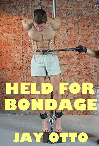 Held for Bondage  by  Jay Otto