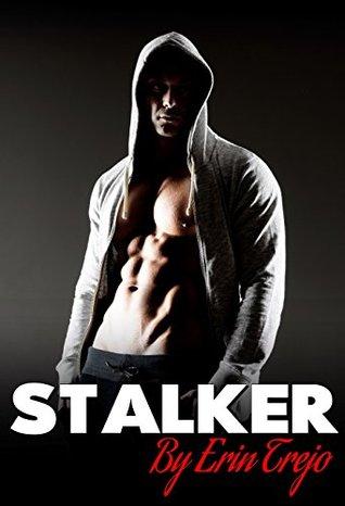 Stalker by Erin Trejo