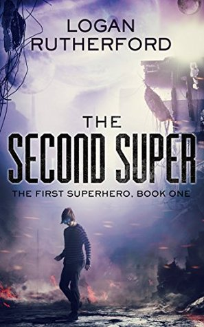 The Second Super (The First Superhero, #1)