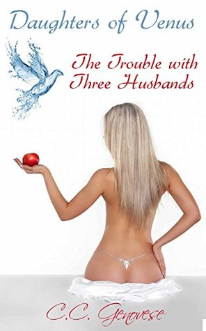 The Trouble with Three Husbands: Daughters of Venus Book 1
