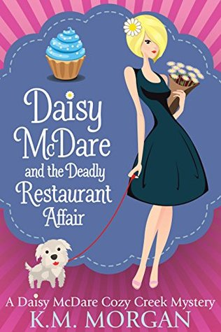 Daisy McDare And The Deadly Restaurant Affair (Cozy Mystery) by K.M. Morgan