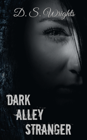 Dark Alley Stranger (Dark Alley, #1) by D.S. Wrights