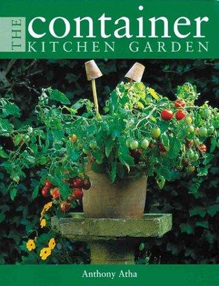 The Container Kitchen Garden Antony Atha
