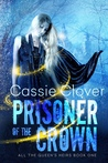 Prisoner of the Crown (All the Queen's Heirs 1)