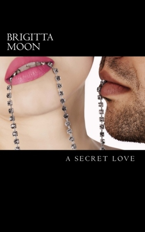 A Secret Love by Brigitta Moon
