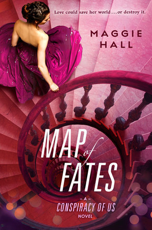 Map of Fates (The Conspiracy of Us) by Maggie Hall