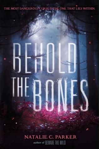 Behold the Bones (Beware the Wild, #2)