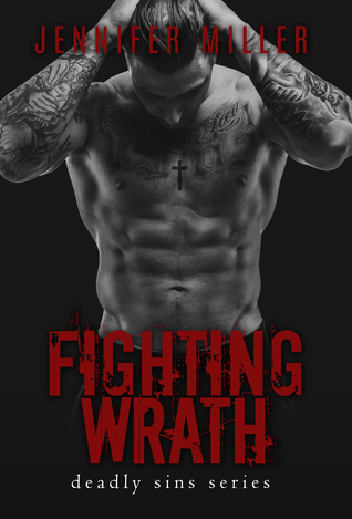 Fighting Wrath (Deadly Sins #2) - Jennifer Miller